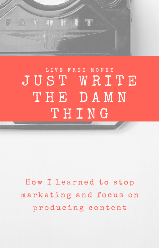 Just write the damn thing